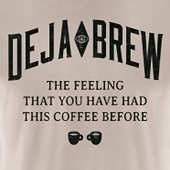 Have you experienced Deja Brew?